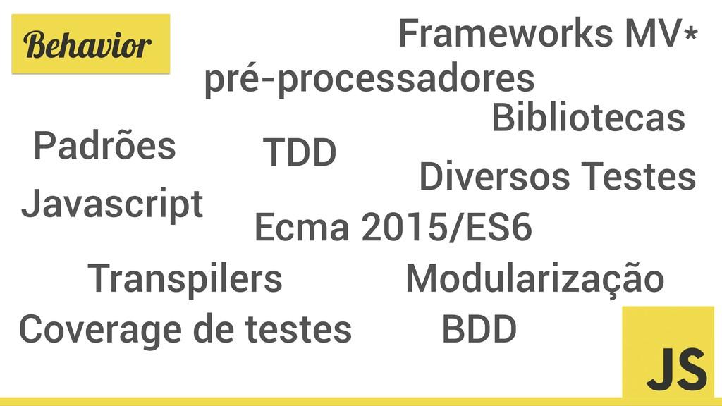 Behavior Javascript Ecma 2015/ES6 Diversos Test...