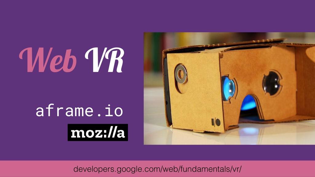 Web VR developers.google.com/web/fundamentals/v...