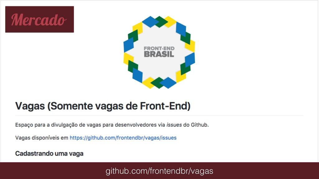 Mercado github.com/frontendbr/vagas