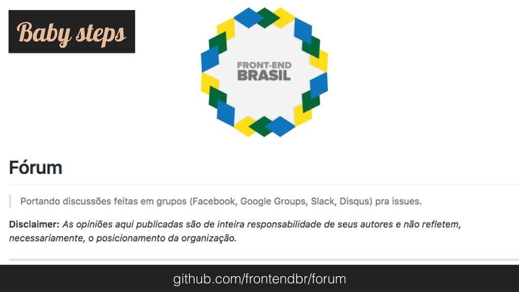 github.com/frontendbr/forum Baby steps