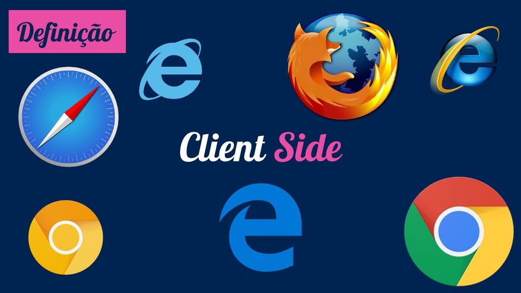 Definição Client Side