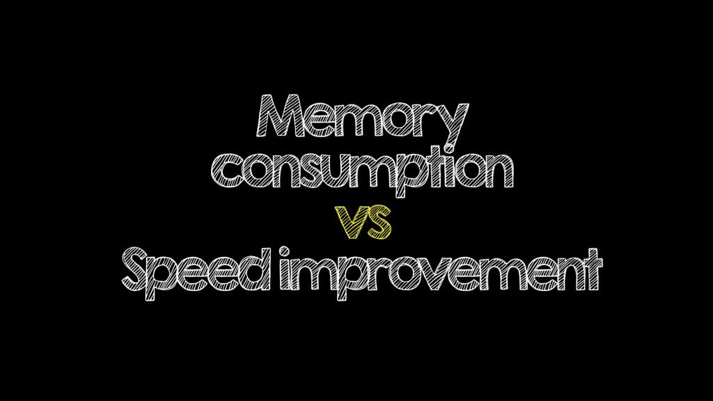 Memory consumption vs Speed improvement