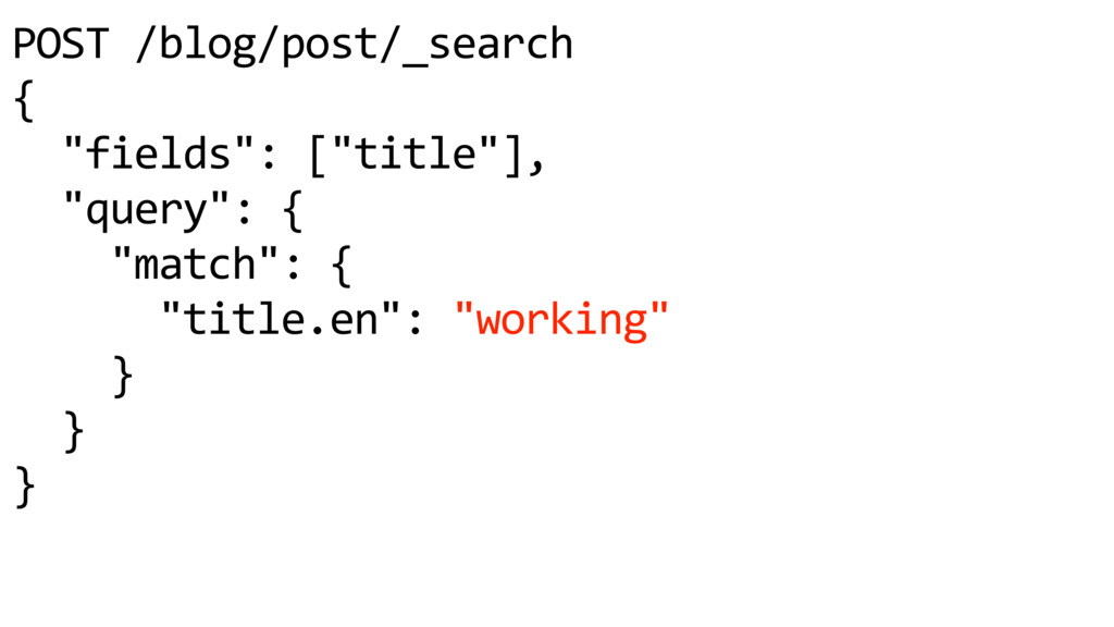 """POST /blog/post/_search { """"fields"""": [""""title""""], ..."""