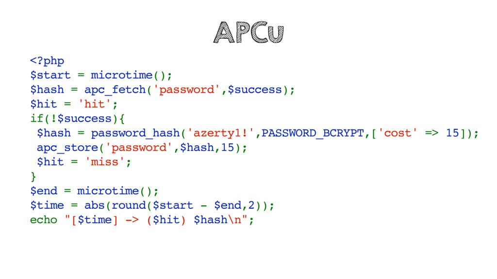 <?php $start = microtime(); $hash = apc_fetch('...