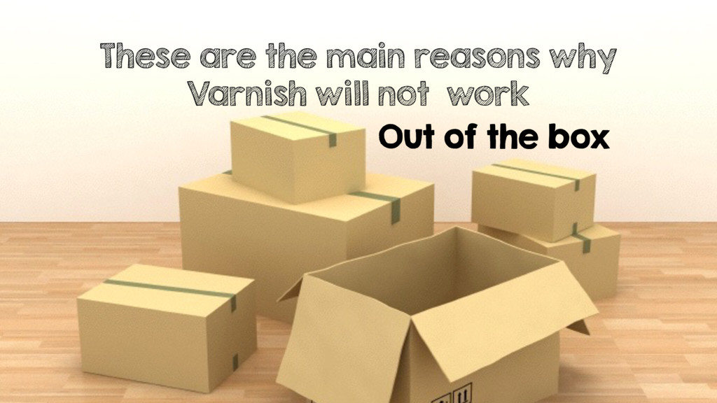 Out of the box These are the main reasons why V...