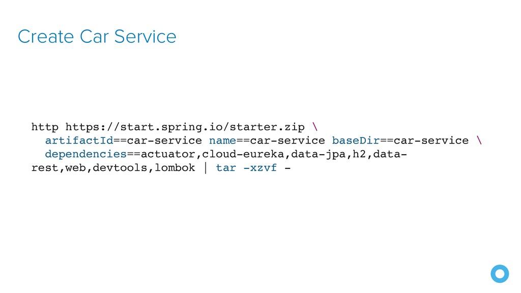 Create Car Service http https://start.spring.io...