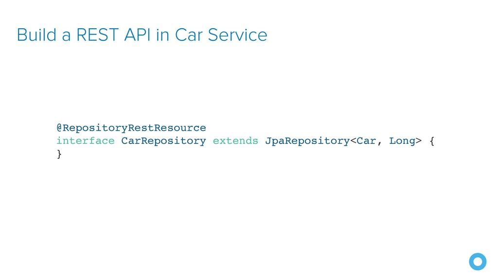 Build a REST API in Car Service @RepositoryRest...