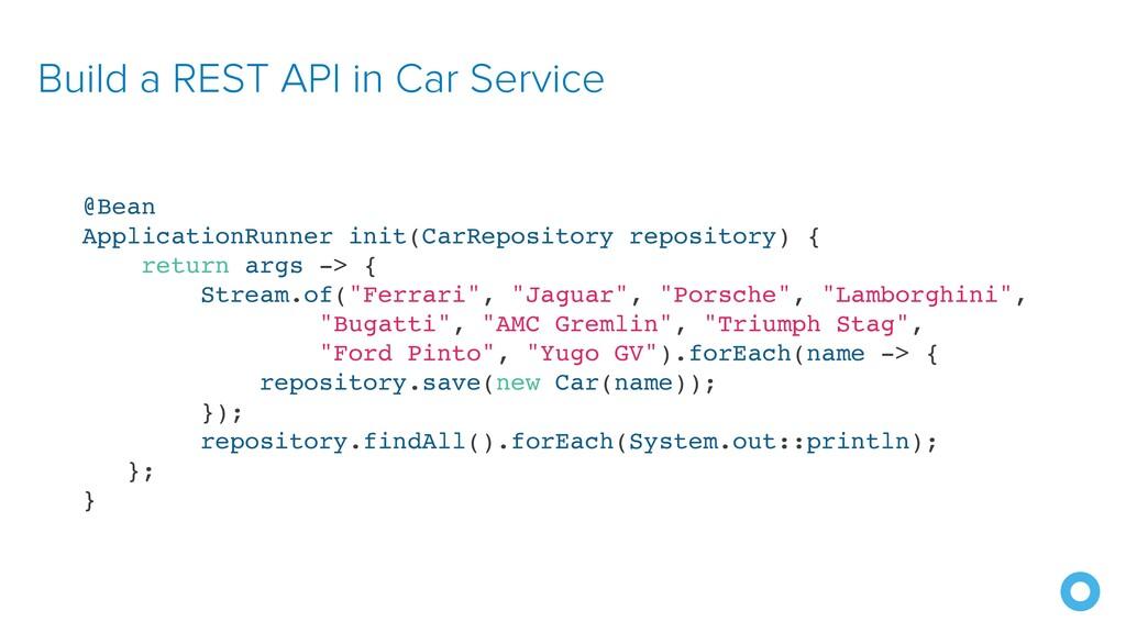 Build a REST API in Car Service @Bean Applicati...