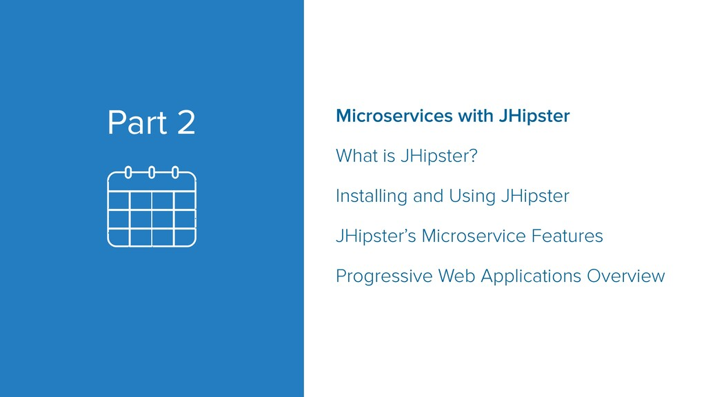 Microservices with JHipster What is JHipster? I...