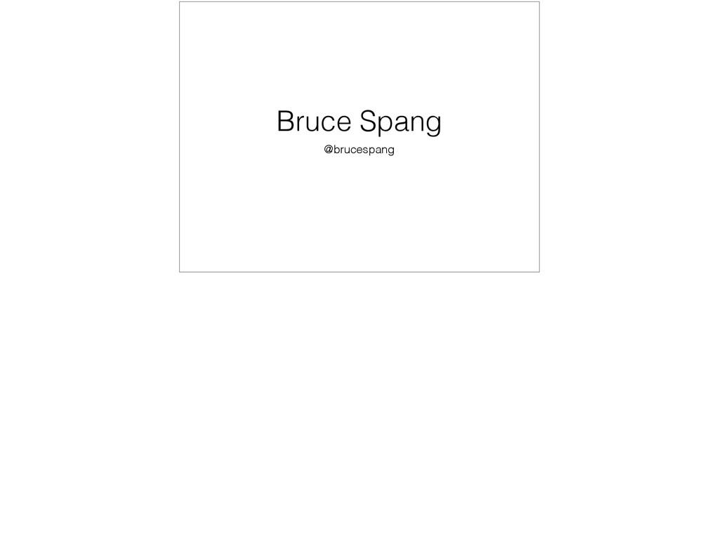 Bruce Spang @brucespang