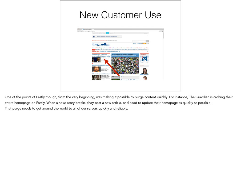 New Customer Use One of the points of Fastly th...