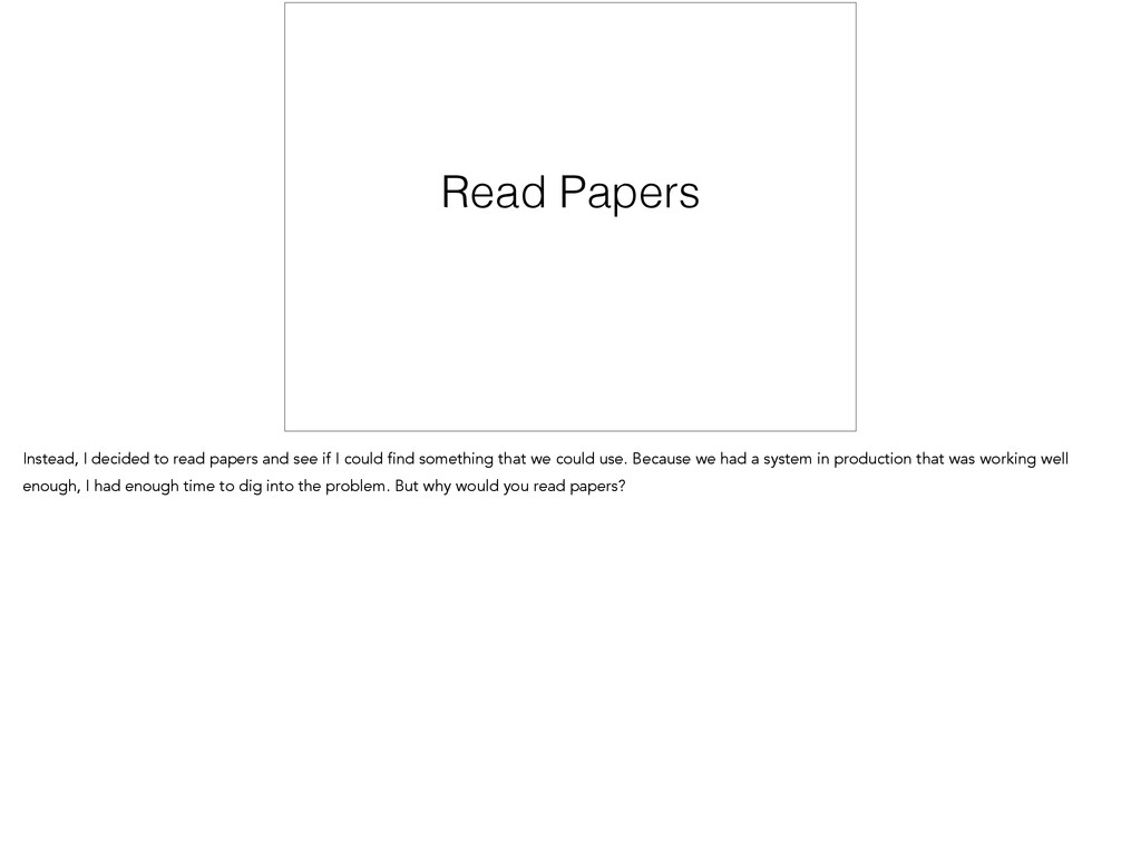 Read Papers Instead, I decided to read papers a...