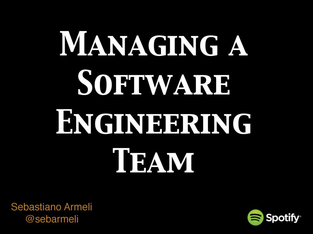 Managing a Software Engineering Team Sebastiano...