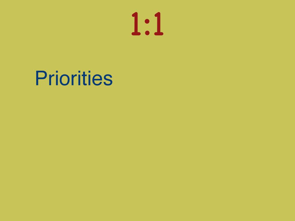 Priorities 1:1