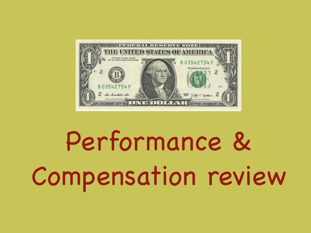 Performance &  Compensation review