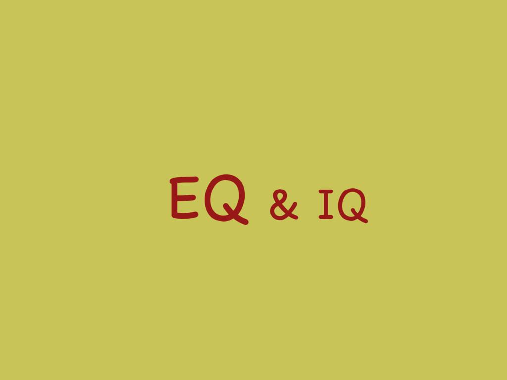 EQ & IQ