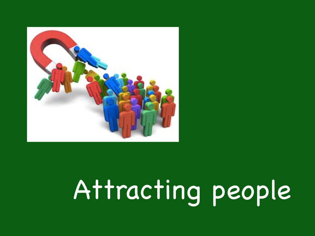 Attracting people