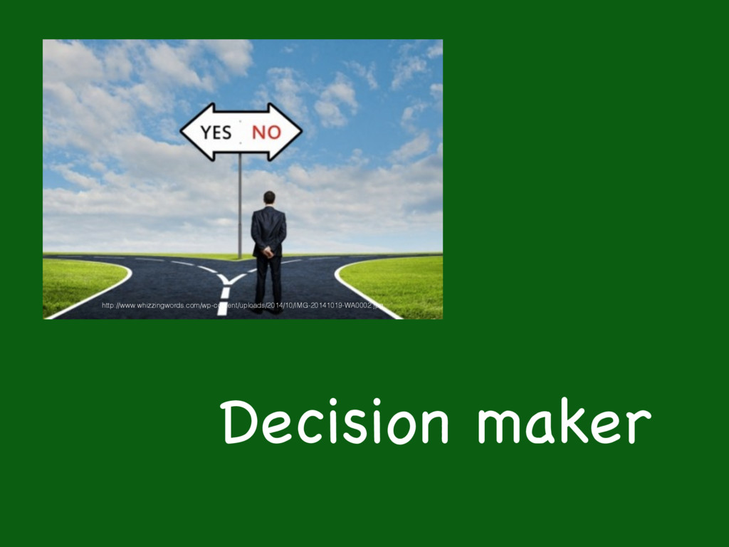 Decision maker http://www.whizzingwords.com/wp-...