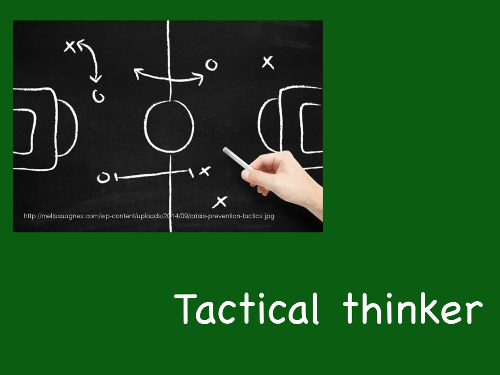 Tactical thinker http://melissaagnes.com/wp-con...