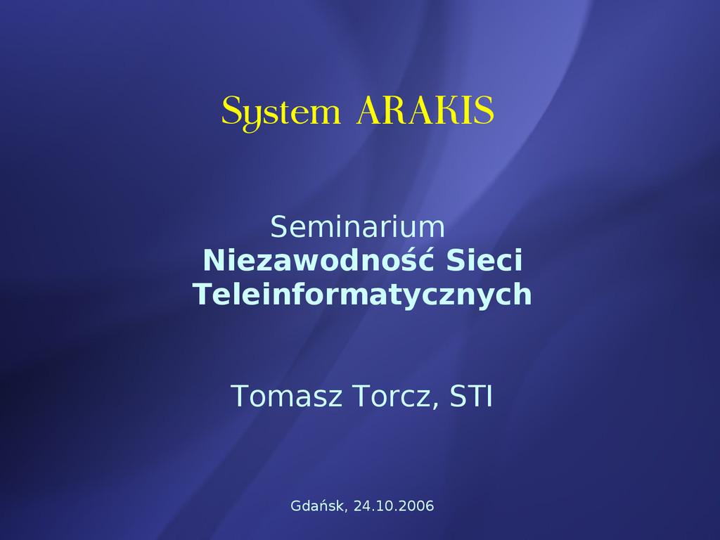 System ARAKIS Seminarium Niezawodność Sieci Tel...
