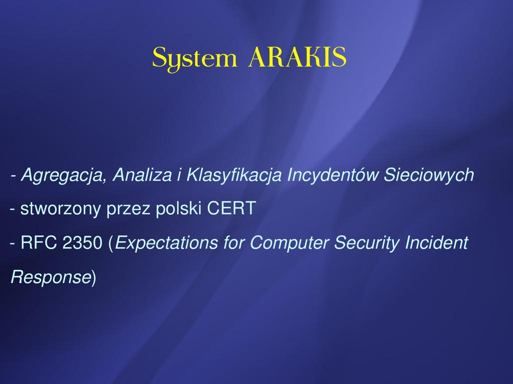 System ARAKIS  Agregacja, Analiza i Klasyfikac...