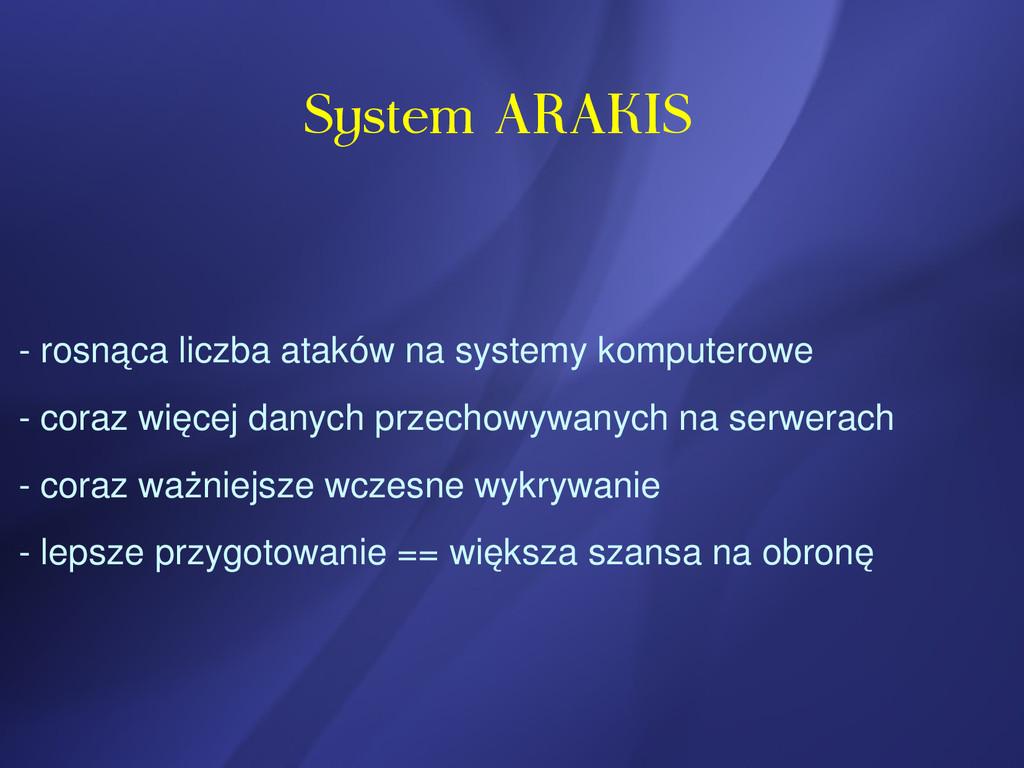 System ARAKIS  rosnąca liczba ataków na system...
