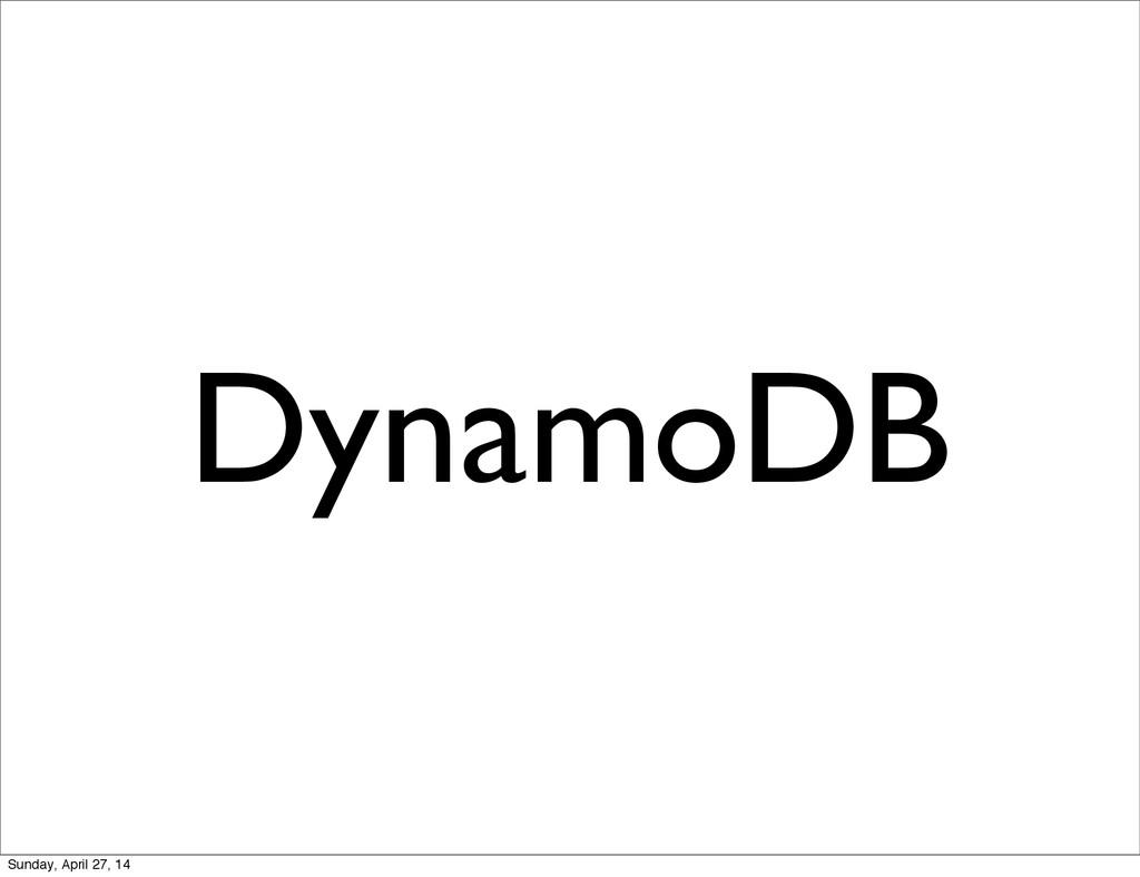 DynamoDB Sunday, April 27, 14