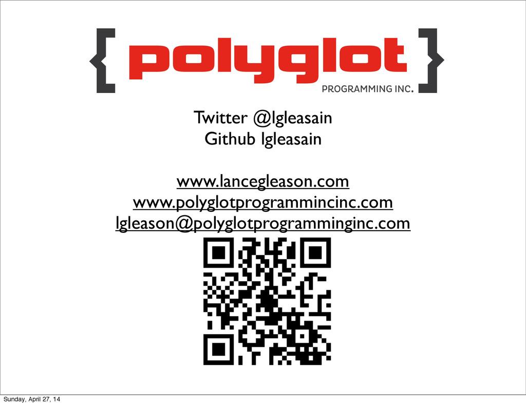 Twitter @lgleasain Github lgleasain www.lancegl...