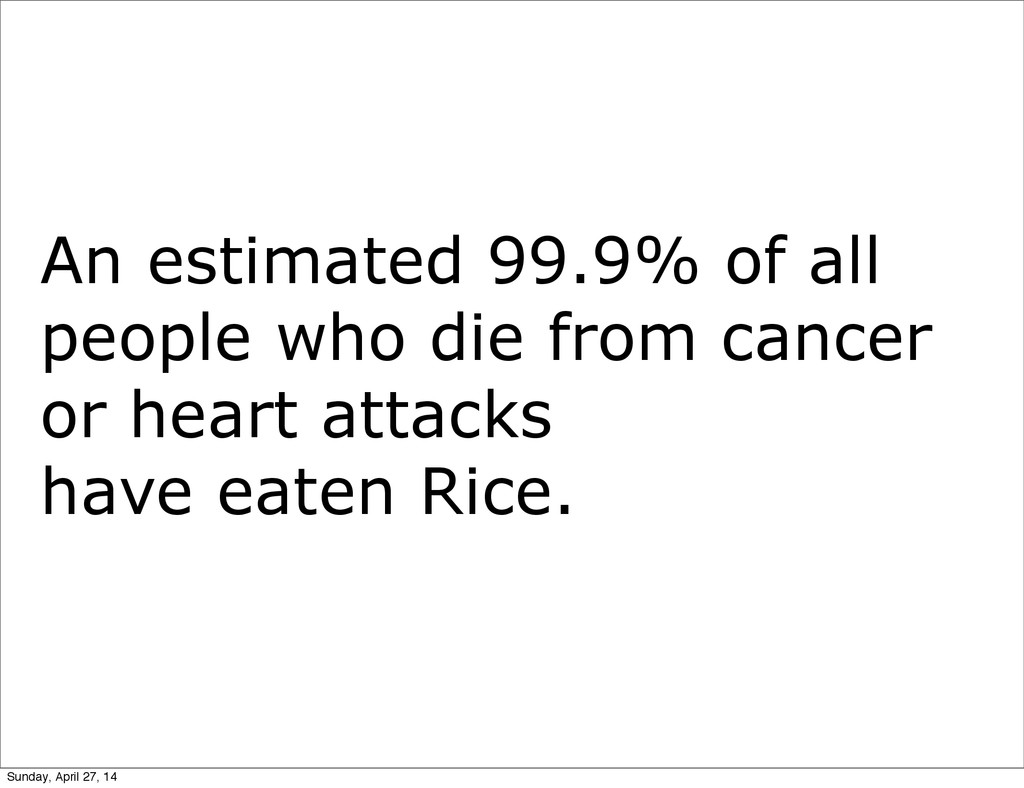 An estimated 99.9% of all people who die from c...