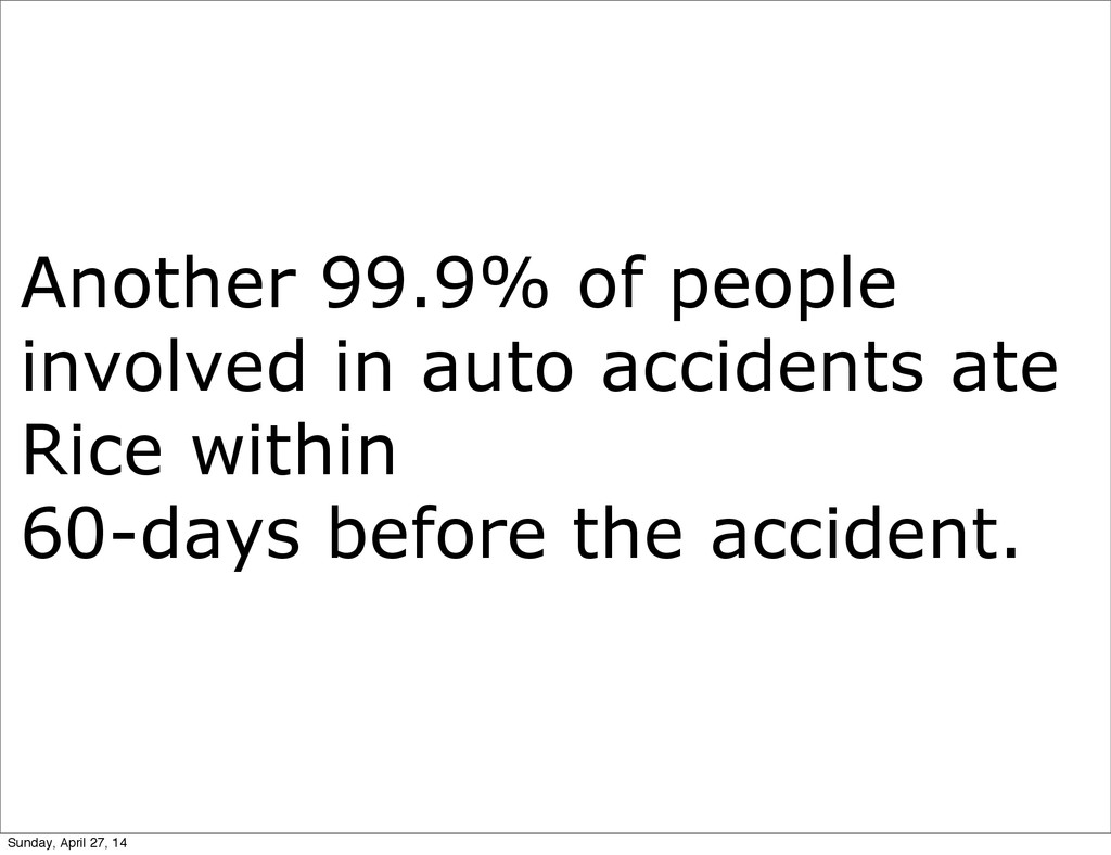 Another 99.9% of people involved in auto accide...