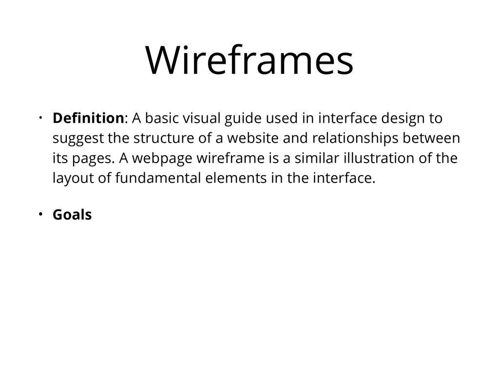 Wireframes • Definition: A basic visual guide us...