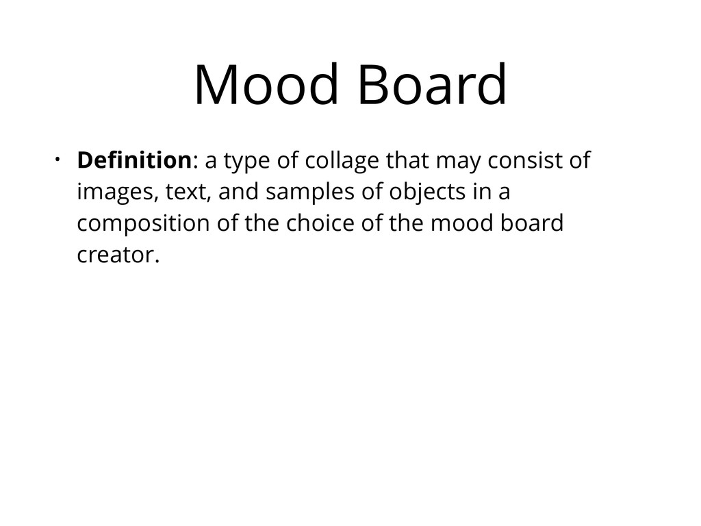Mood Board • Definition: a type of collage that ...