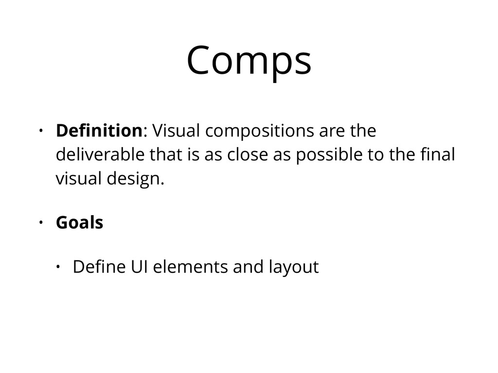 Comps • Definition: Visual compositions are the ...