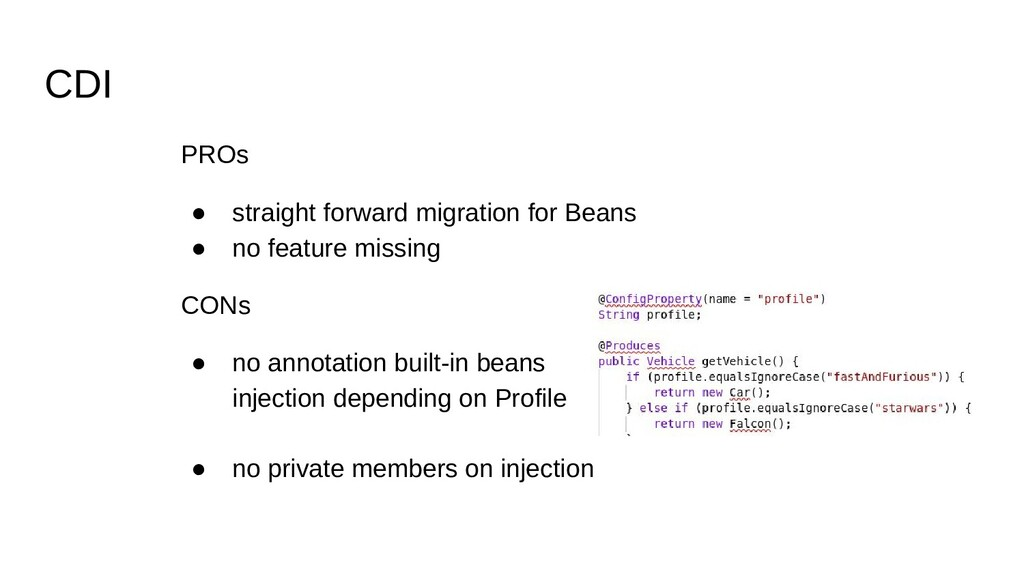 CDI PROs ● straight forward migration for Beans...