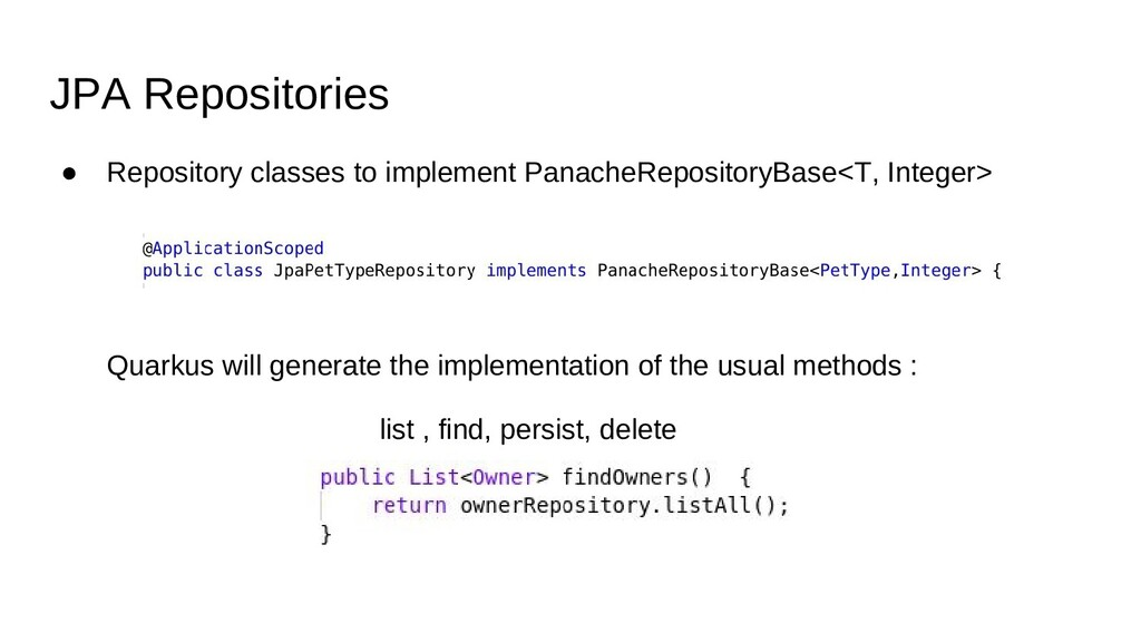 JPA Repositories ● Repository classes to implem...