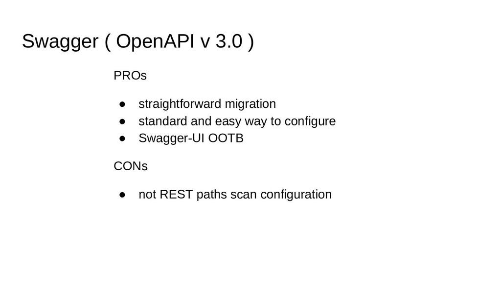 Swagger ( OpenAPI v 3.0 ) PROs ● straightforwar...
