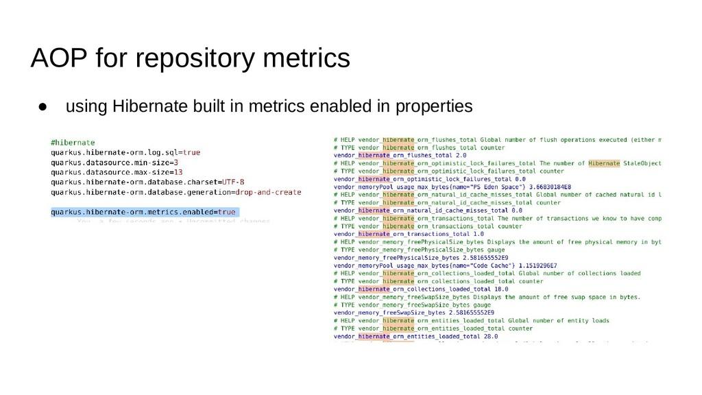 AOP for repository metrics ● using Hibernate bu...