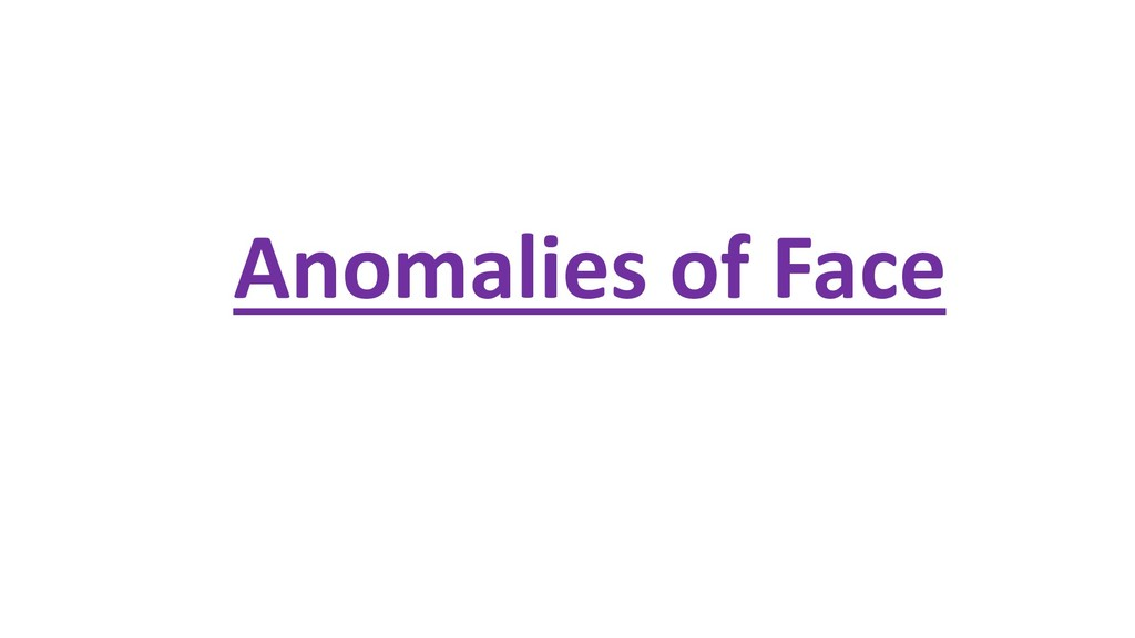Anomalies of Face