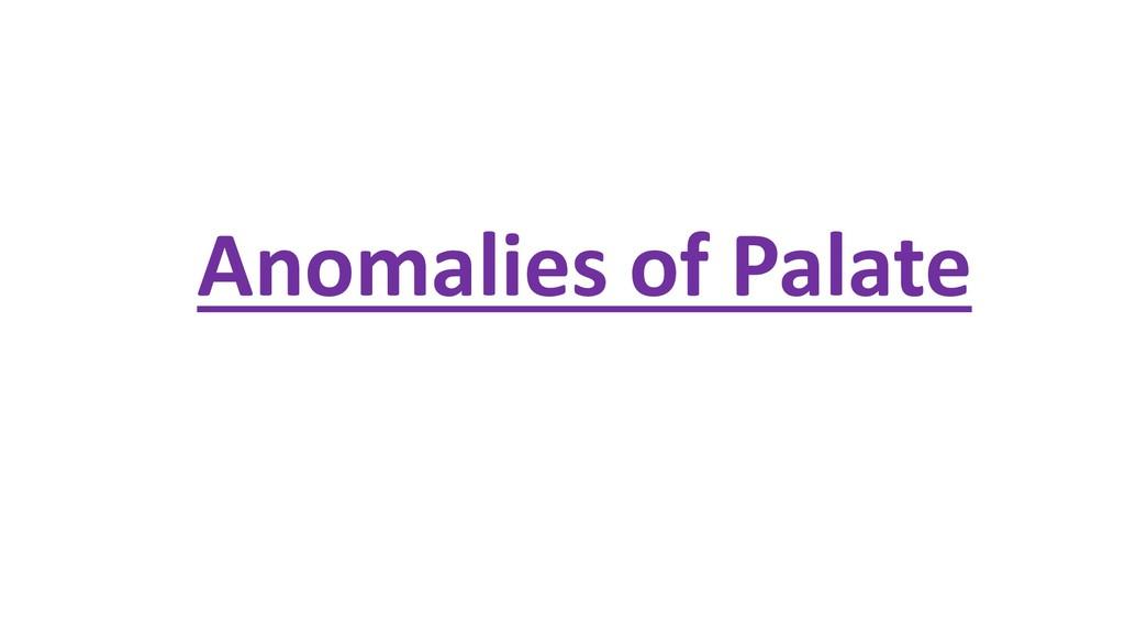 Anomalies of Palate
