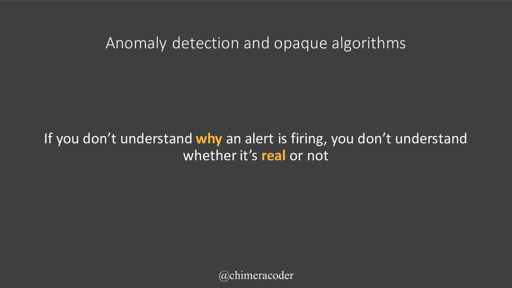 Anomaly detection and opaque algorithms If you ...