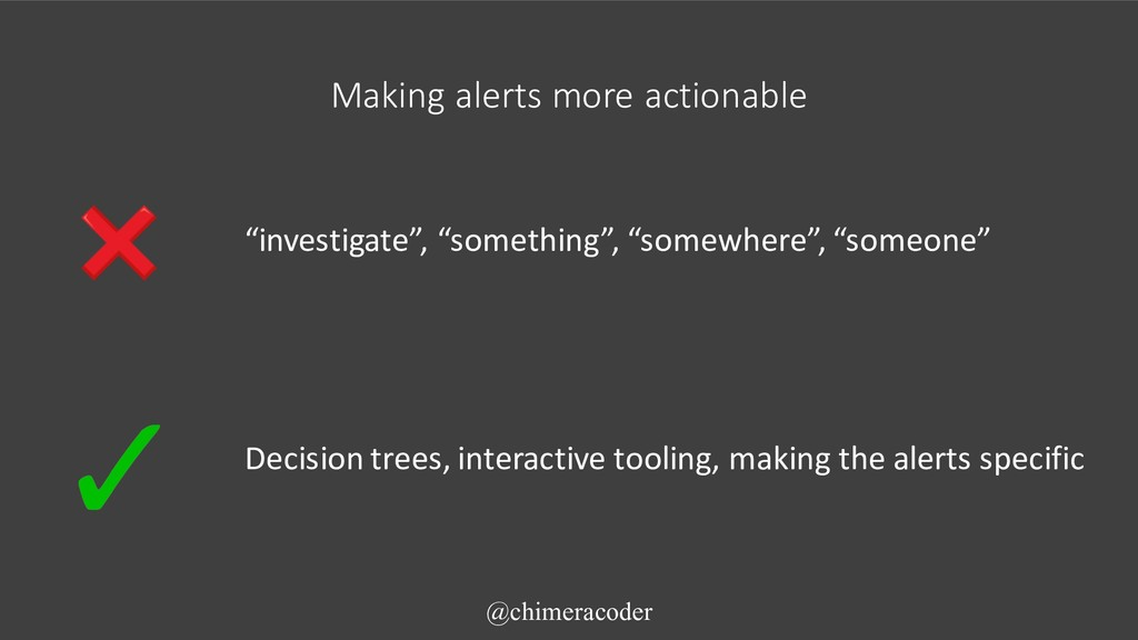 "Making alerts more actionable ""investigate"", ""s..."