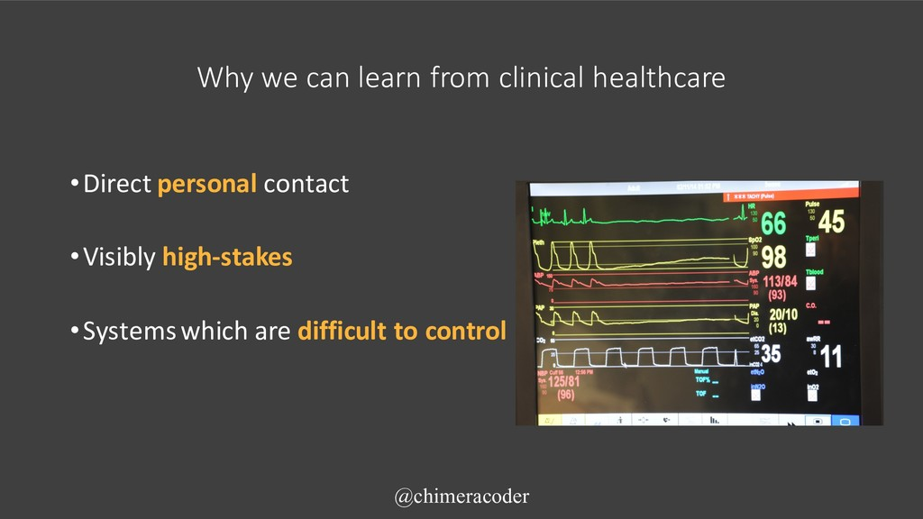 Why we can learn from clinical healthcare •Dire...