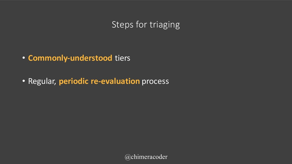 Steps for triaging • Commonly-understood tiers ...