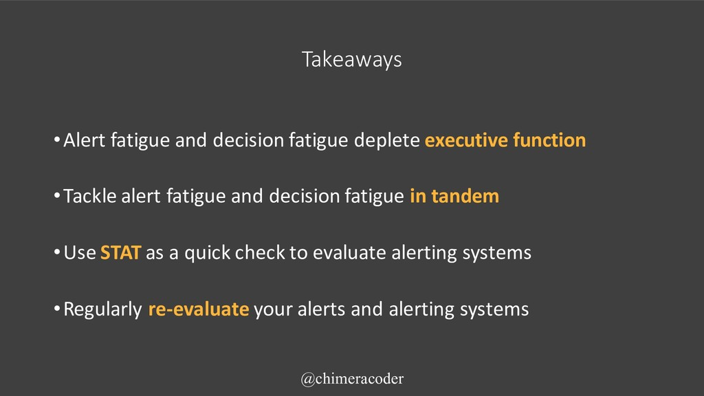 Takeaways •Alert fatigue and decision fatigue d...