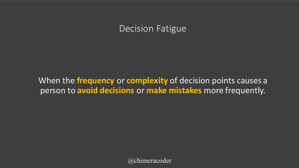 When the frequency or complexity of decision po...