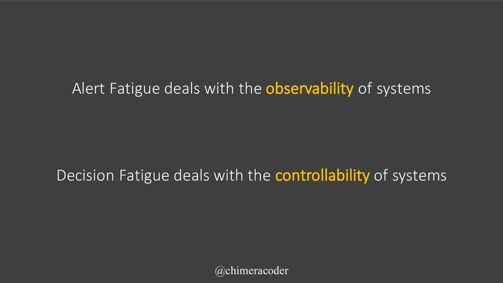 Alert Fatigue deals with the observability of s...