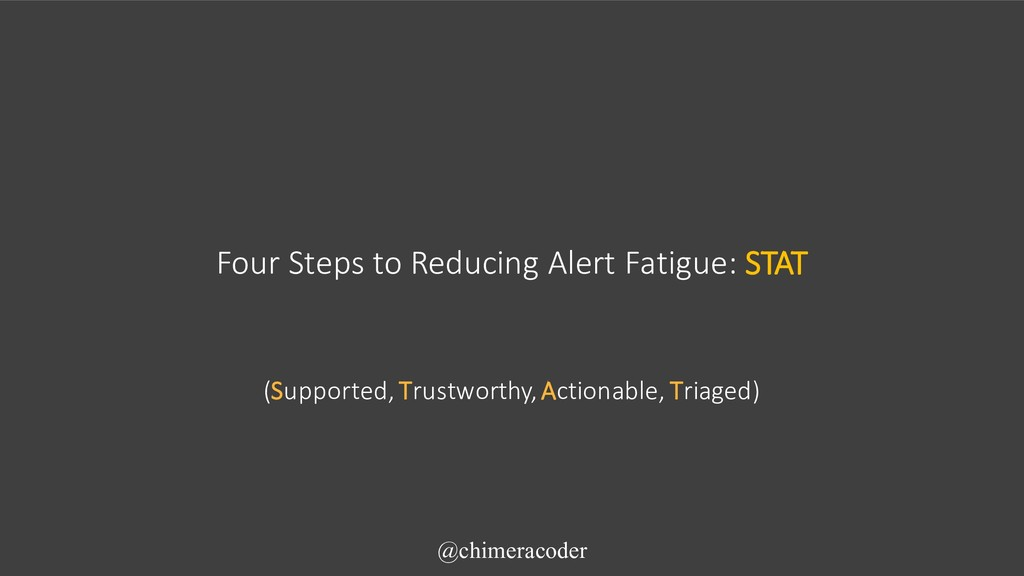 Four Steps to Reducing Alert Fatigue: STAT @chi...