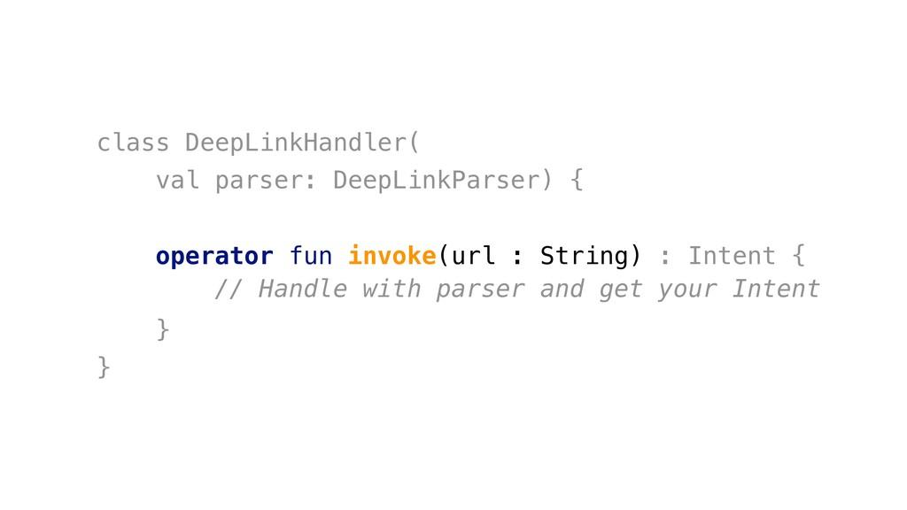 class DeepLinkHandler( val parser: DeepLinkPars...