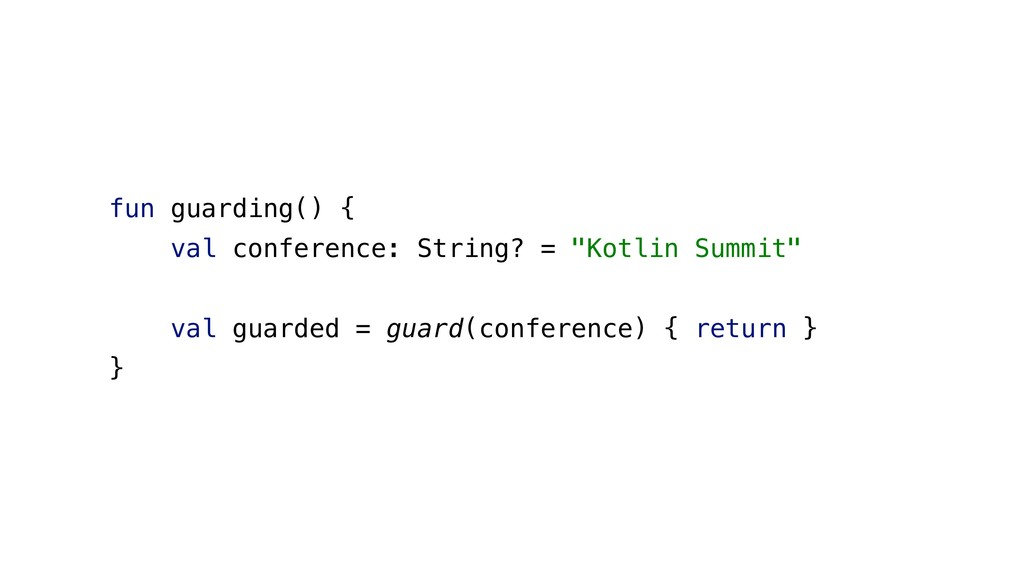 "fun guarding() { val conference: String? = ""Kot..."