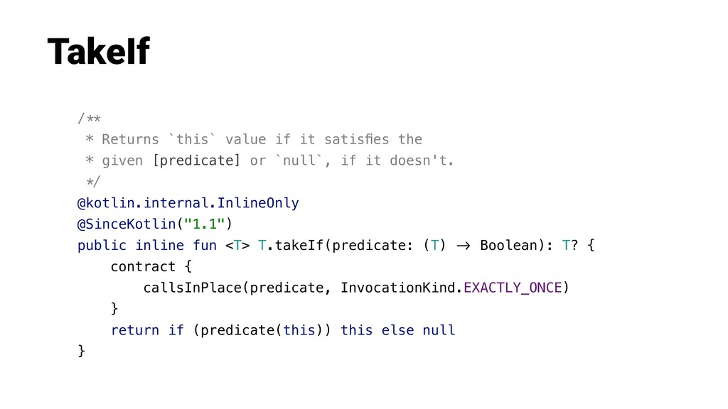 "TakeIf /!"" * Returns `this` value if it satisfie..."